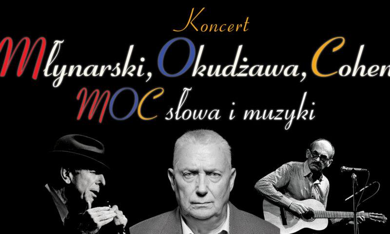 """Koncert """"Młynarski, Okudżawa, Cohen czyli MOC słowa i muzyki"""""""