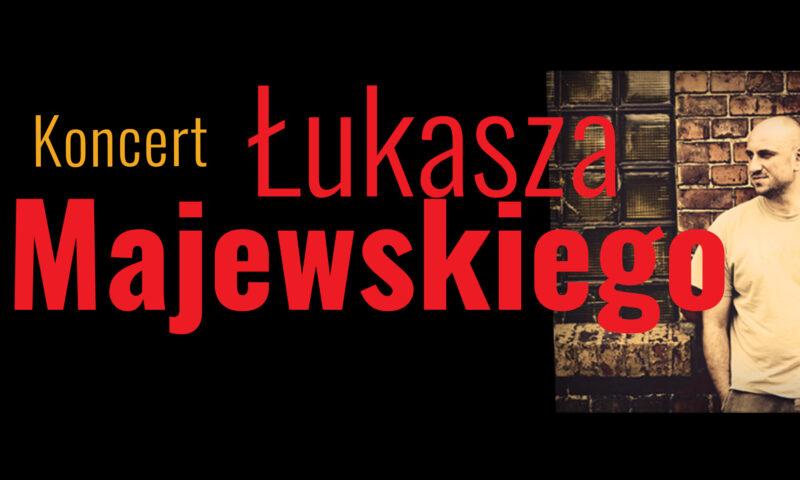 Koncert Łukasza Majewskiego