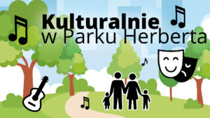 Kulturalnie w parku Herberta